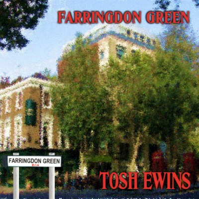 Farringdon Green/ Tosh Ewins